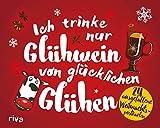 Ich trinke nur Glühwein von glücklichen Glühen: 24 ausgefallene Weihnachtspostkarten